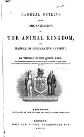 General Outline of the Organization of the Animal Kingdom: And Manual of Comparative Anatomy