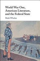 World War One  American Literature  and the Federal State PDF