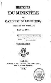 Histoire du ministère du cardinal de Richelieu: Volume1