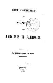 Droit administratif: ou, Manuel des paroisses et fabriques