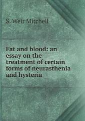 Fat and Blood: An Essay on the Treatment of Certain Forms of Neurasthenia and Hysteria