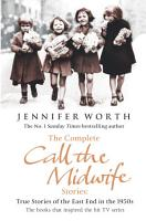 The Complete Call the Midwife Stories PDF