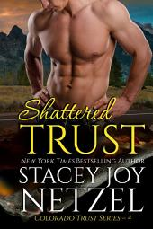 Shattered Trust (Colorado Trust Series - 4)