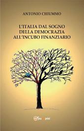 L'Italia dal sogno della democrazia all'incubo finanziario