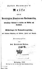 Jakob Naumann s reise nach den Vereinigten Staaten von Nordamerika  siebenj  hriger aufenthalt in denselben und r  ckkehr nach Deutschland PDF