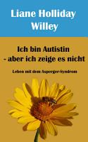 Ich bin Autistin   aber ich zeige es nicht  Leben mit dem Asperger Syndrom PDF