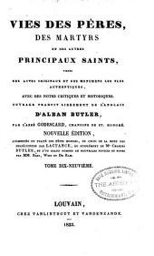 Vries des péres, des martyrs, et des autres principaux saints tirées des actes originaux et des monumens les plus authentiques, avec des notes critiques et historiques: Volume19