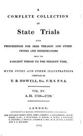 Cobbett's Complete Collection of State Trials and Proceedings for High Treason and Other Crimes and Misdemeanors from the Earliest Period to the Present Time: With Notes and Other Illustrations, Volume 15