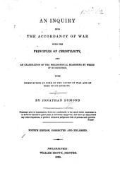 An inquiry into the accordancy of war with the principles of Christianity ... With a dedication to Sunday-School Teachers and Scholars, and notes, by T. S. Grimké. Together with an appendix, etc