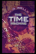 The Time Machine By H.G. Wells An Annotated Historical Fiction