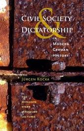 Civil Society and Dictatorship in Modern German History