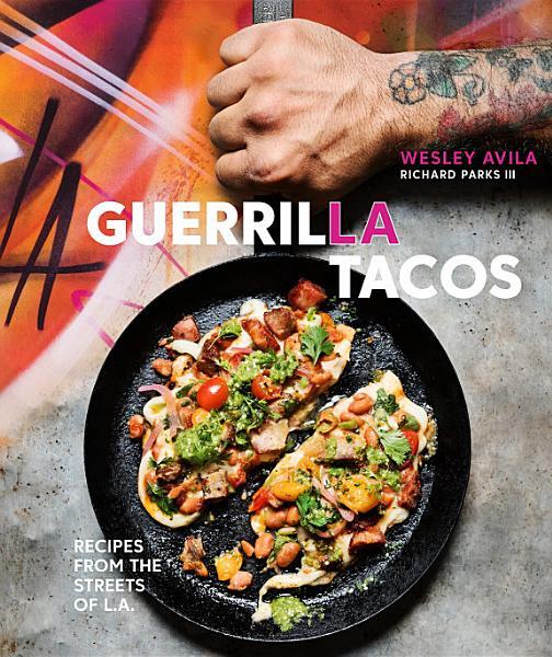 Download Guerrilla Tacos Book
