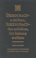 Democracy  a Failure  Shefocracy  the Solution  for Human Welfare PDF