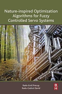 Nature-Inspired Optimization Algorithms for Fuzzy Controlled Servo Systems