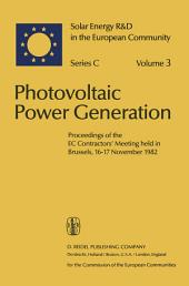Photovoltaic Power Generation: Proceedings of the EC Contractors' Meeting held in Brussels, 16–17 November 1982
