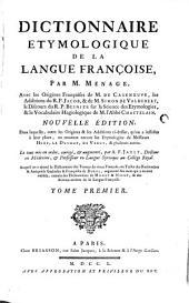 Dictionnaire etymologique ... de la Langue françoise: Volume1