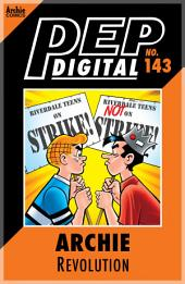 Pep Digital Vol. 143: Archie: Revolution