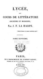 Lycée, ou Cours de littérature ancienne et moderne: Êloquence, histoire, philosophie, littérature, etc