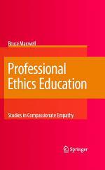 Professional Ethics Education: Studies in Compassionate Empathy