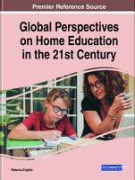 Global Perspectives on Home Education in the 21st Century PDF