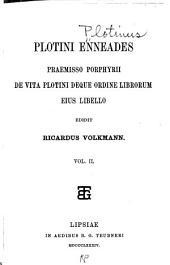Plotini Enneades: praemisso Prophyrii De vita Plotini deque ordine librorum eius libello, Volume 2