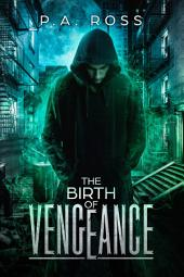 The Birth of Vengeance: Vampire Formula Series Book 1