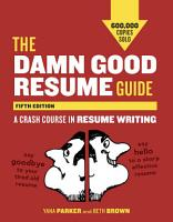 The Damn Good Resume Guide  Fifth Edition PDF