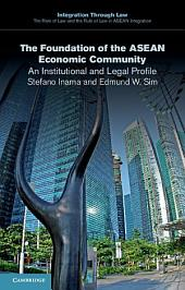 The Foundation of the ASEAN Economic Community: An Institutional and Legal Profile