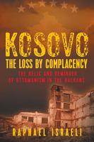 Kosovo  The Loss by Complacency PDF