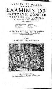 Examinis Concilii Tridentini, Opus Integrum: Qvatvor Partes, in quibus praecipuorum capitum totius doctrinae Papisticae, firma et solida refutatio, tum ex sacrae Scripturae fontibus, tum ex orthodoxorum Patrum consensu, collecta est, vno Volumine complectens, .... De Reliquiis Sanctorum, De Imaginibus, De indulgentiis, [u.a.], Volume 4