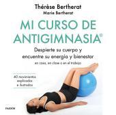 Mi curso de Antigimnasia®: Despierte su cuerpo y encuentre su energía y bienestar