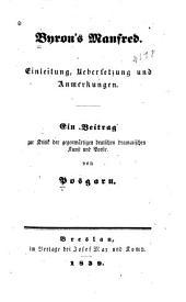 Manfred: Einleitung, uebersetzung und anmerkungen; ein beitrag zur kritik der gegenwärtigen deutschen dramatischen kunst und poesie