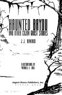 Haunted Bayou, and Other Cajun Ghost Stories