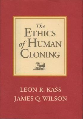 The Ethics of Human Cloning PDF