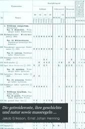 Die getreideroste, ihre geschichte und natur sowie massregeln genen dieselben: Bericht über die am experimentalfelde der Kgl. schwedischen landbau-akademie in den jahren 1890-93 mit staatsunten stützung ausgeführte untersuchung