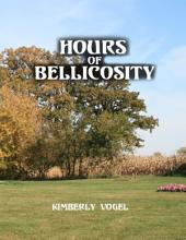Hours of Bellicosity