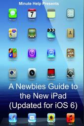 A Newbies Guide to the New iPad (Updated for iOS 6)