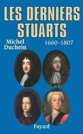 Les derniers Stuarts: 1660 - 1807