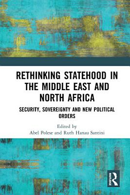 Rethinking Statehood in the Middle East and North Africa PDF