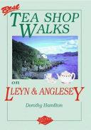 Best Tea Shop Walks on Lleyn & Anglesey