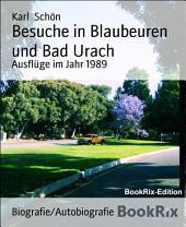 Besuche in Blaubeuren und Bad Urach: Ausflüge im Jahr 1989