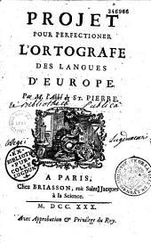 Projet pour perfectionner l'orthographe des langues d'Europe, par M. l'abbé de Saint-Pierre