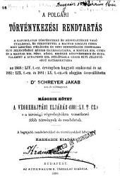 kot. A végrehajtási eljárás (1881: LX. t. cz.) s a birósági végrehajtókra vonatkozó föbb törvények és rendeletek
