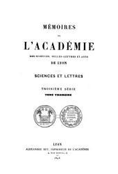 Mémoires de l'Académie des sciences, belles-lettres et arts de Lyon: Sciences et lettres