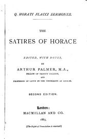 Q. Horati Flacci Sermones: the satires of Horace