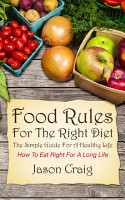 Food Rules for The Right Diet  The Simple Guide For A Healthy Life PDF