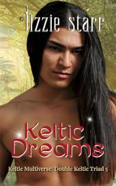 Keltic Dreams: Double Keltic Triad 5