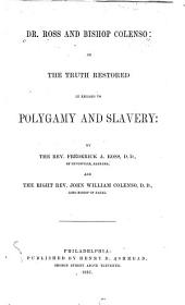 Dr. Ross and Bishop Colenso: or, The truth restored in regard to polygamy and slavery