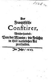Der Frantzösische Confitirer: welcher handelt: Von der Manier, die Früchte in ihrer natürlichen Art zu erhalten
