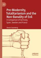 Pre Modernity  Totalitarianism and the Non Banality of Evil PDF